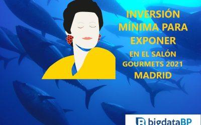 INVERSIÓN MÍNIMA PARA EXPONER EN SALÓN GOURMETS DE MADRID